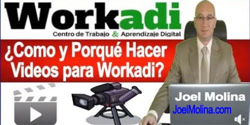 Workadi Como y Porqué Hacer Videos para Workadi