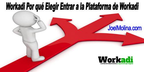 Workadi Por qué Elegir Entrar a la Plataforma de Workadi