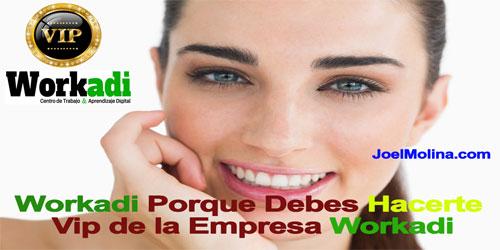 Workadi Porque Debes Hacerte Vip de la Empresa Workadi