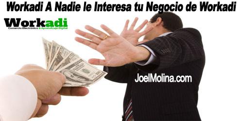 Workadi a Nadie le Interesa tu Negocio de Workadi Solo Entrega Beneficios