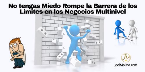 Rompe la Barrera de los Limites en los Negocios Multinivel