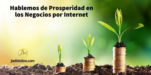 Hablemos de Prosperidad en los Negocios por Internet