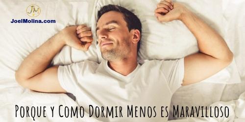 Porque y Como Dormir Menos es Maravilloso