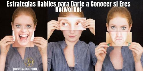 Estrategias Habiles para Darte a Conocer si Eres Networker