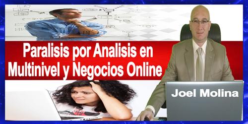 Paralisis por Analisis en Multinivel y Negocios Online