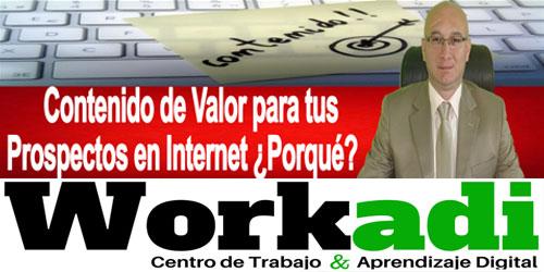 Workadi Como y Porqué Dar Contenido de Valor para Workadi