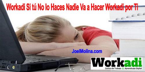 Workadi Si tú No lo Haces Nadie Va a Hacer Workadi por Ti