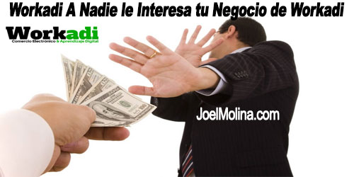 Workadi a Nadie le Interesa tu Negocio de Workadi
