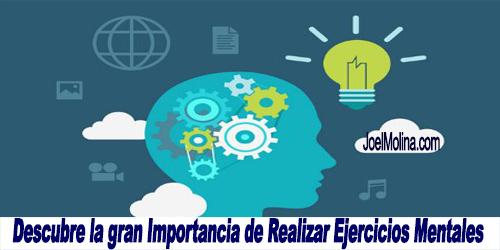 Descubre la gran Importancia de Realizar Ejercicios Mentales