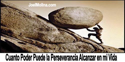 Cuanto Poder Puede la Perseverancia Alcanzar en mi Vida