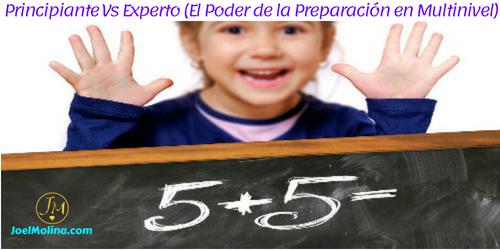 Principiante Vs Experto (El Poder de la Preparación en Multinivel)