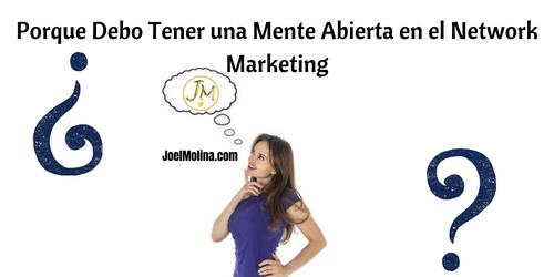 Porque Debo Tener una Mente Abierta en el Network Marketing