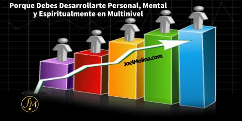 Porque Debes Desarrollarte Personal, Mental y Espiritualmente en Multinivel