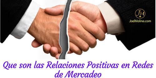 Que son las Relaciones Positivas en Redes de Mercadeo