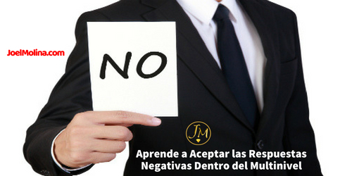 Aprende a Aceptar las Respuestas Negativas Dentro del Multinivel