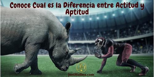 Conoce Cual es la Diferencia entre Actitud y Aptitud