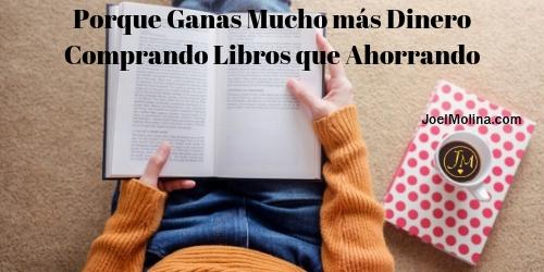 Porque Ganas Mucho más Dinero Comprando Libros que Ahorrando