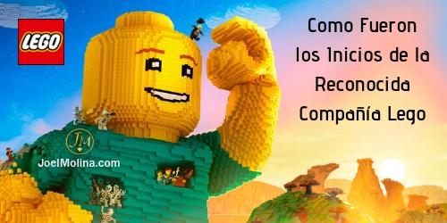 Como Fueron los Inicios de la Reconocida Compañía Lego - Joel Molina