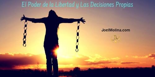 El Poder de la Libertad y Las Decisiones Propias