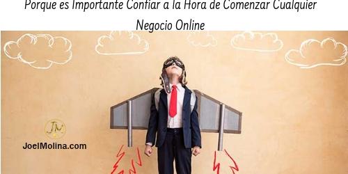 Porque es Importante Confiar a la Hora de Comenzar Cualquier Negocio Online