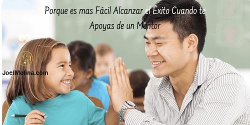 Porque es mas Fácil Alcanzar el Éxito Cuando te Apoyas de un Mentor