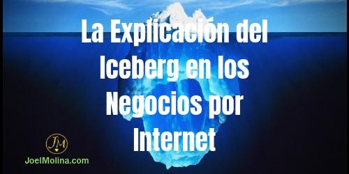 La Explicación del Iceberg en los Negocios por Internet