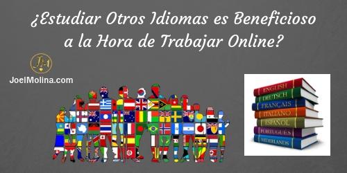 ¿Estudiar Otros Idiomas es Beneficioso a la Hora de Trabajar Online?
