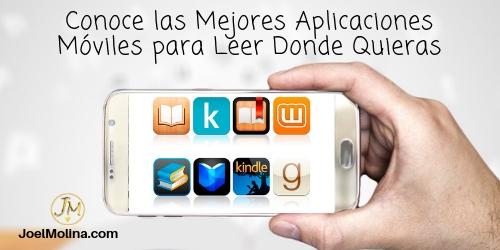 Conoce las Mejores Aplicaciones Móviles para Leer Donde Quieras - Joel Molina