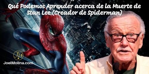 Qué Podemos Aprender acerca de la Muerte de Stan Lee (Creador de Spiderman) - Joel Molina