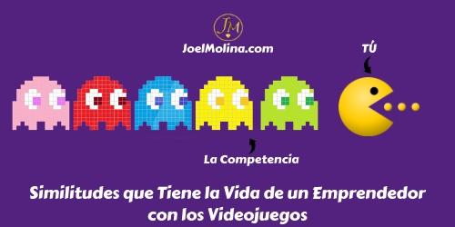 Similitudes que Tiene la Vida de un Emprendedor con los Videojuegos - Joel Molina