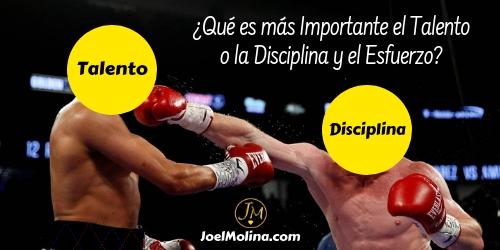 ¿Qué es más Importante el Talento o la Disciplina y el Esfuerzo? - Joel Molina