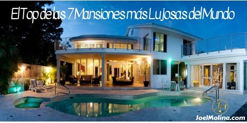 El Top de las 7 Mansiones más Lujosas del Mundo