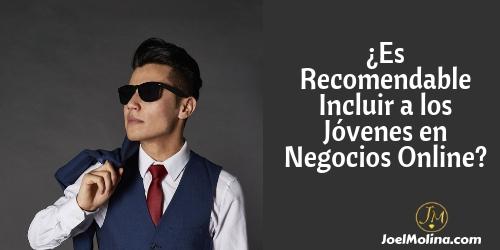 Es Recomendable Incluir a los Jóvenes en Negocios Online