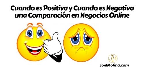 Cuando es Positiva y Cuando es Negativa una Comparación en Negocios Online - Joel Molina