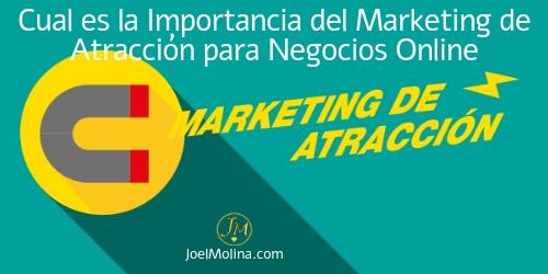 Cual es la Importancia del Marketing de Atracción para Negocios Online
