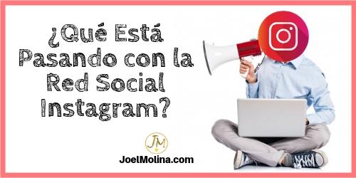 Qué Está Pasando con la Red Social Instagram Referente a Negocios Online