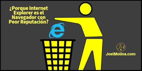 Porque Internet Explorer es el Navegador con Peor Reputación Negocios Online - Joel Molina