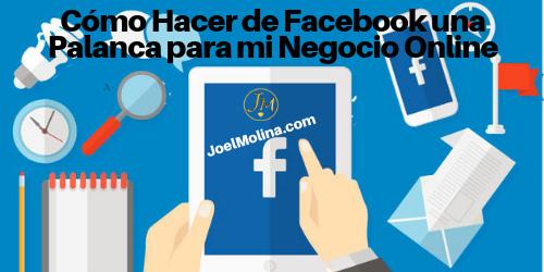 Cómo Hacer de Facebook una Palanca para mi Negocio Online