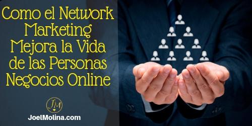 Como el Network Marketing Mejora la Vida de las Personas Negocios Online