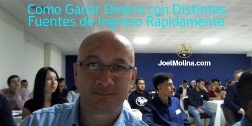 Como Ganar Dinero con Distintas Fuentes de Ingreso Rápidamente - Joel Molina