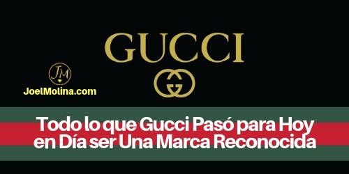 Todo lo que Gucci Pasó para Hoy en Día ser Una Marca Reconocida - Joel Molina