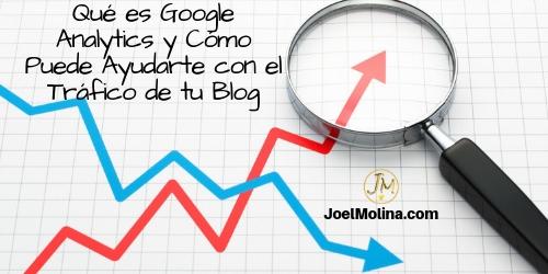 Qué es Google Analytics y Cómo Puede Ayudarte con el Tráfico de tu Blog