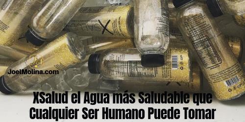 XSalud el Agua más Saludable que Cualquier Ser Humano Puede Tomar