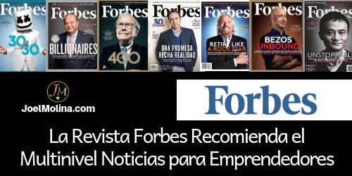 La Revista Forbes Recomienda el Multinivel Noticias para Emprendedores - Joel Molina