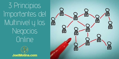 3 Principios Importantes del Multinivel y los Negocios Online