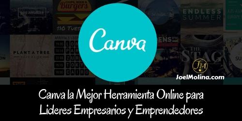 Canva la Mejor Herramienta Online para Lideres Empresarios y Emprendedores - Joel Molina