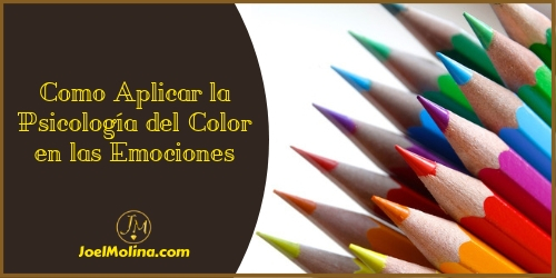 Como Aplicar la Psicología del Color en las Emociones en Network Marketing