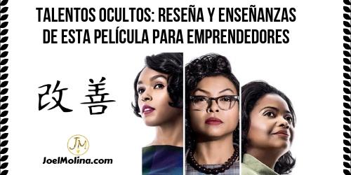 Talentos Ocultos: Reseña y Enseñanzas de Esta Película para Emprendedores - Joel Molina