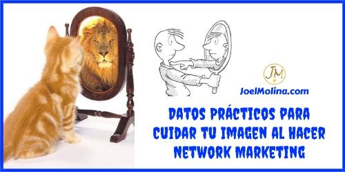 Datos Prácticos para Cuidar tu Imagen al Hacer Network Marketing