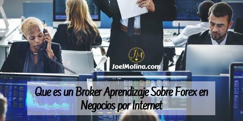 Que es un Broker Aprendizaje Sobre Forex en Negocios por Internet - Joel Molina